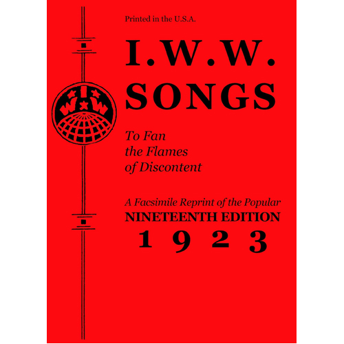 I.w.w. Songs to Fan the Flames of Discontent